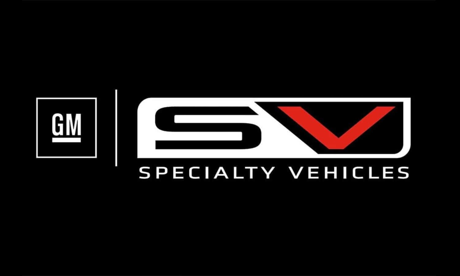 GM Special Vehicles (GMSV) - SV (Specialty Vehicles) - General Motors SV